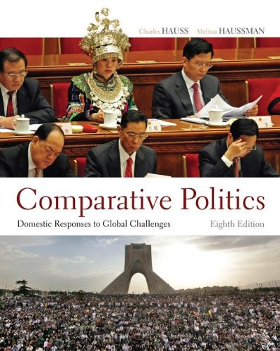 Comparative Politics Domestic Responses to Global Challenges 8th 2013 9781111832551 Front Cover