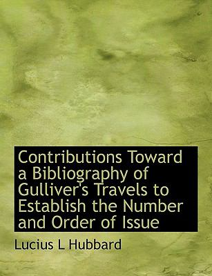 Contributions Toward a Bibliography of Gulliver's Travels to Establish the Number and Order of Issue N/A 9781113982551 Front Cover