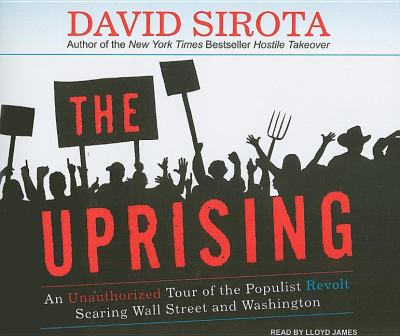 The Uprising: An Unauthorized Tour of the Populist Revolt Scaring Wall Street and Washington  2008 edition cover