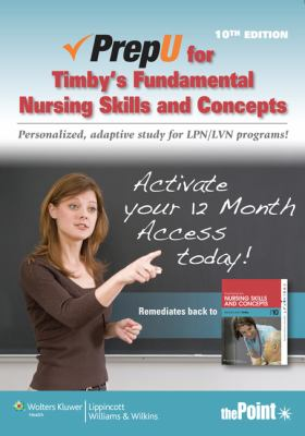 PrepU for Timby's Fundamental Nursing Skills and Concepts Personalized, Adaptive Study for LPN/LVN Programs! 10th 2013 edition cover