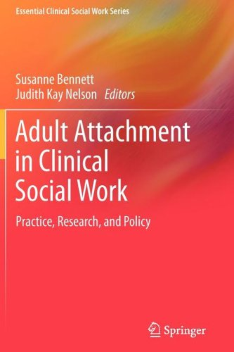 Adult Attachment in Clinical Social Work Practice, Research, and Policy  2011 edition cover