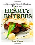 Delicious and Simple Recipes Featuring Hearty Entrees  N/A 9781494209551 Front Cover