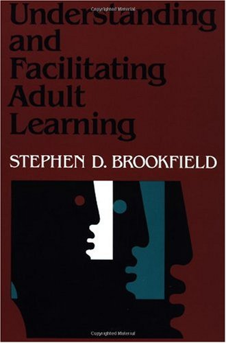 Understanding and Facilitating Adult Learning A Comprehensive Analysis of Principles and Effective Practices  1986 (Reprint) 9781555423551 Front Cover
