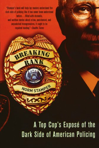 Breaking Rank A Top Cop's Expose of the Dark Side of American Policing N/A edition cover
