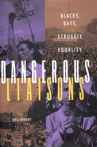 Dangerous Liaisons Blacks, Gays, and the Struggle for Equality N/A edition cover