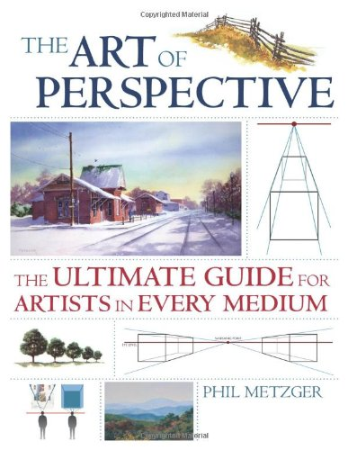 Art of Perspective The Ultimate Guide for Artists in Every Medium  2007 edition cover
