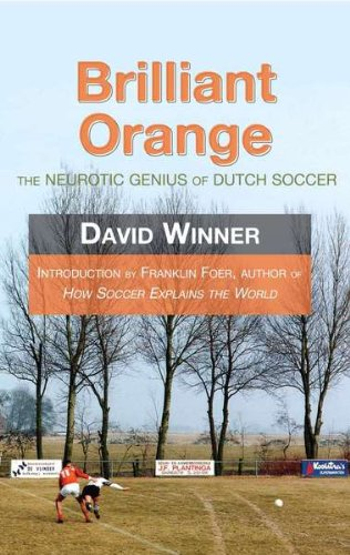 Brilliant Orange The Neurotic Genius of Dutch Soccer  2008 edition cover