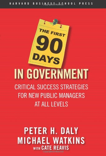First 90 Days in Government Critical Success Strategies for New Public Managers at All Levels  2006 edition cover