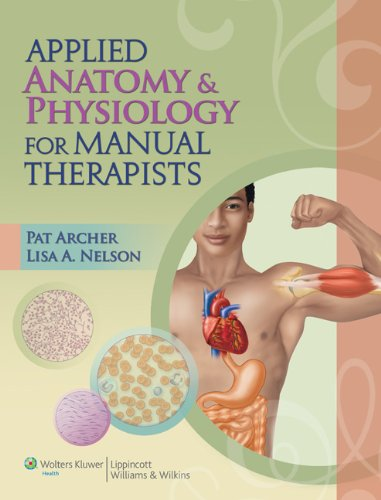 Applied Anatomy and Physiology for Manual Therapists   2013 9781605476551 Front Cover