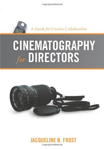Cinematography for Directors A Guide for Creative Collaboration  2009 edition cover