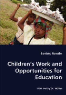 Children's Work and Opportunities for Education  N/A 9783836438551 Front Cover