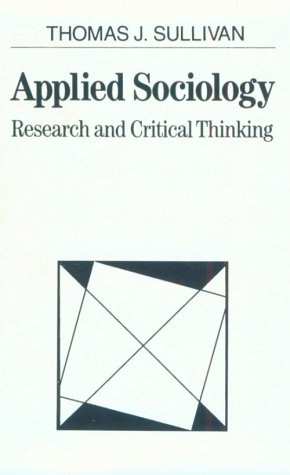 Applied Sociology Research and Critical Thinking 1st 1992 9780024183552 Front Cover