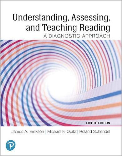 Understanding, Assessing, and Teaching Reading: A Diagnostic Approach  2019 9780135175552 Front Cover