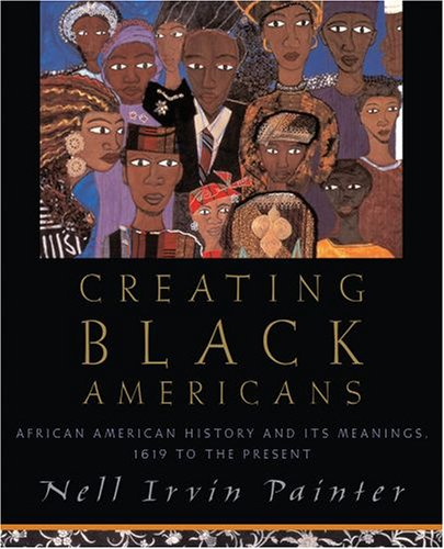 Creating Black Americans African American History and Its Meanings, 1619 to the Present  2005 edition cover