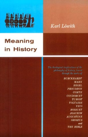 Meaning in History The Theological Implications of the Philosophy of History N/A 9780226495552 Front Cover