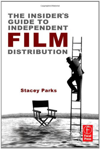 Insider's Guide to Independent Film Distribution  2nd 2012 (Revised) edition cover