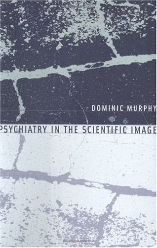Psychiatry in the Scientific Image   2005 9780262134552 Front Cover
