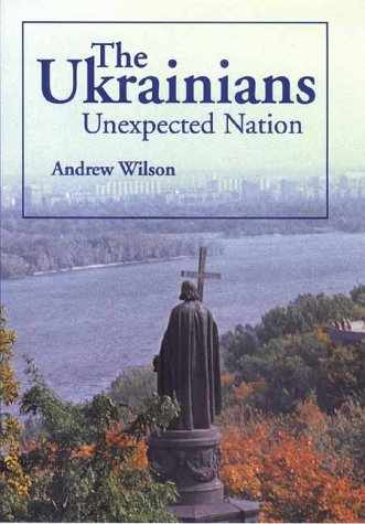 Ukrainians Unexpected Nation  2000 9780300083552 Front Cover