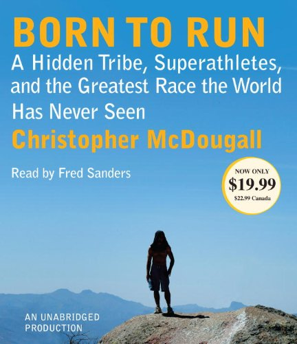 Born to Run: A Hidden Tribe, Superathletes, and the Greatest Race the World Has Never Seen  2010 edition cover