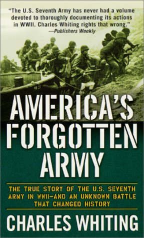 America's Forgotten Army The True Story of the U. S. Seventh Army in WWII - and an Unknown Battle That Changed History N/A 9780312976552 Front Cover