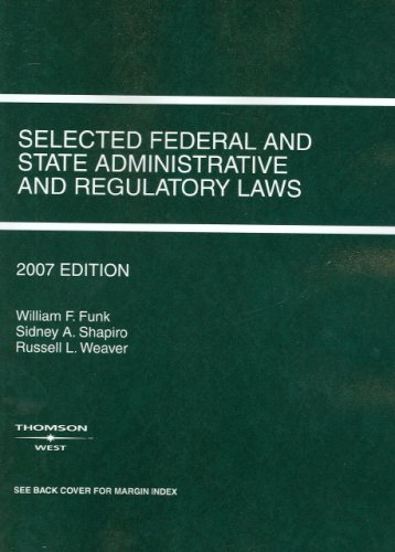 Selected Federal and State Administrative and Regulatory Laws  2007th 2007 (Revised) edition cover