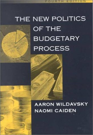 New Politics of the Budgetary Process  4th 2001 9780321042552 Front Cover