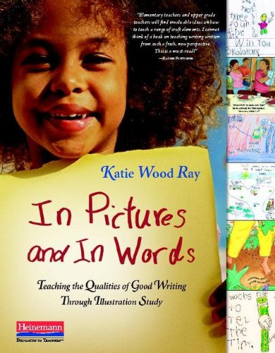 In Pictures and in Words Teaching the Qualities of Good Writing Through Illustration Study  2010 edition cover