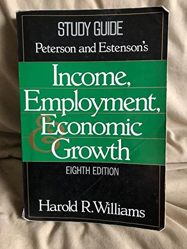 Income, Employment and Economic Growth  8th 1996 (Student Manual, Study Guide, etc.) edition cover