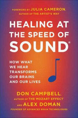 Healing at the Speed of Sound How What We Hear Transforms Our Brains and Our Lives N/A edition cover