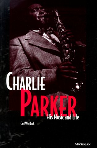Charlie Parker His Music and Life  1998 edition cover