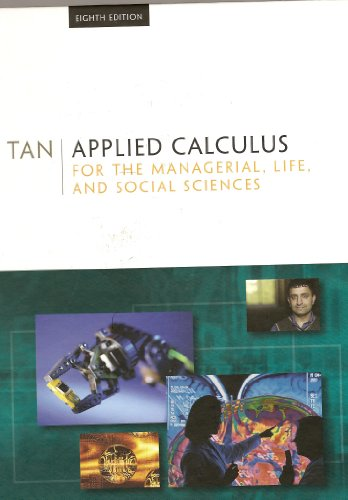 Applied Calculus for the Managerial, Life, and Social Sciences  8th 2009 9780495558552 Front Cover