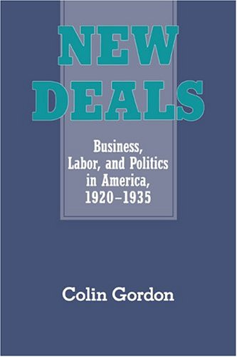 New Deals Business, Labor, and Politics in America, 1920-1935  1994 edition cover