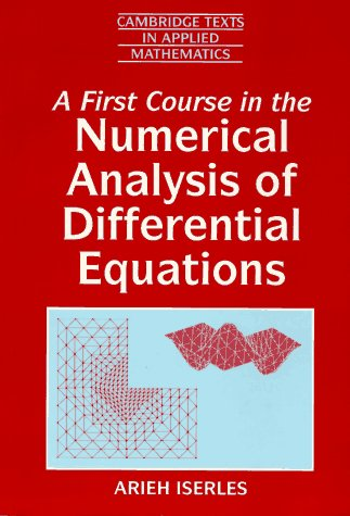 First Course in the Numerical Analysis of Differential Equations   1996 9780521556552 Front Cover