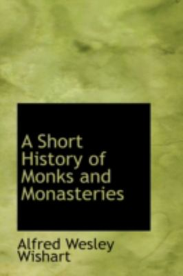 Short History of Monks and Monasteries  2008 edition cover