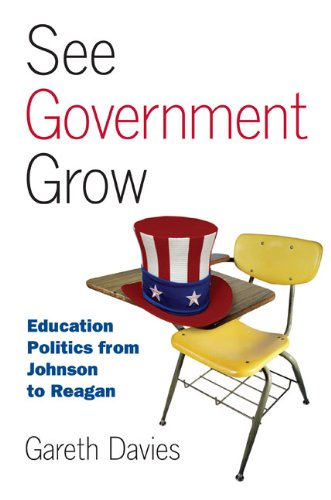 See Government Grow Education Politics from Johnson to Reagan  2012 9780700618552 Front Cover