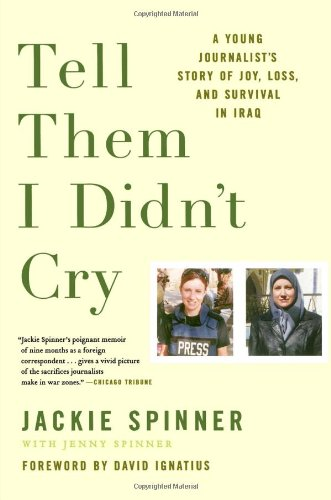 Tell Them I Didn't Cry A Young Journalist's Story of Joy, Loss, and Survival in Iraq N/A 9780743288552 Front Cover