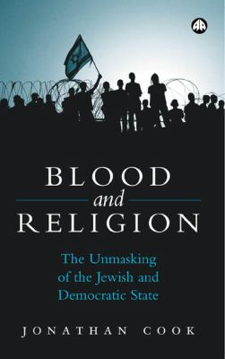 Blood and Religion The Unmasking of the Jewish and Democratic State  2006 9780745325552 Front Cover