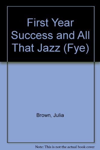 First Year Success and All That Jazz 3rd 2003 (Revised) 9780757502552 Front Cover