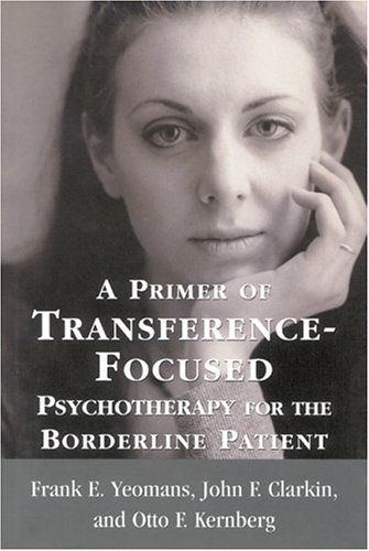 Primer of Transference-Focused Psychotherapy for the Borderline Patient   2002 edition cover