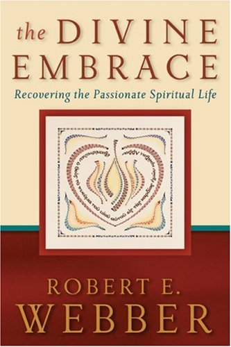 Divine Embrace Recovering the Passionate Spiritual Life  2006 edition cover