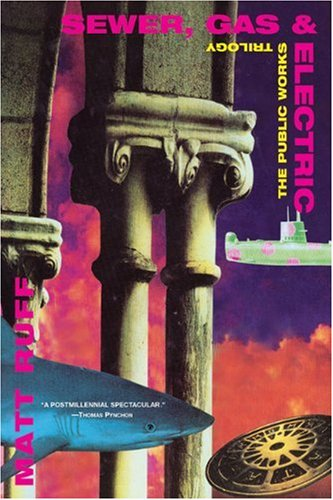 Sewer, Gas and Electric The Public Works Trilogy N/A edition cover