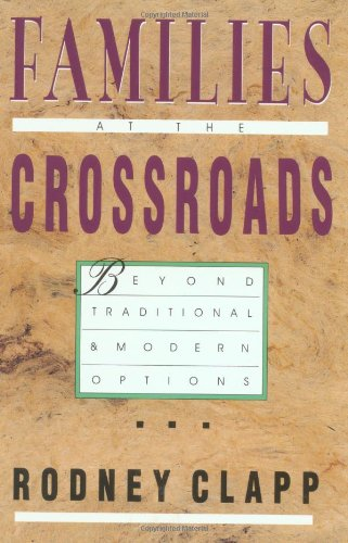 Families at the Crossroads Beyond Traditional and Modern Options  1993 edition cover
