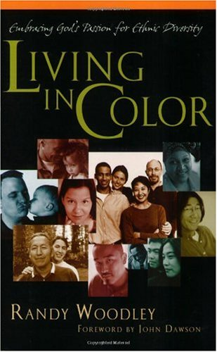 Living in Color Embracing God's Passion for Ethnic Diversity  2004 edition cover