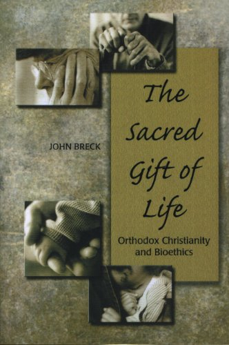 The Sacred Gift of Life: Orthodox Christianity and Bioethics  2010 edition cover