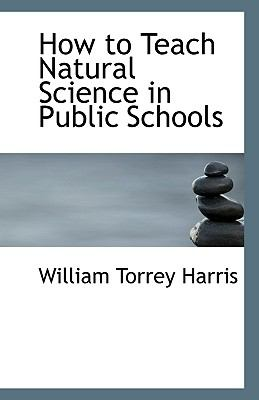 How to Teach Natural Science in Public Schools N/A 9781113349552 Front Cover