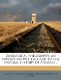 Zoological Philosophy; an Exposition with Regard to the Natural History of Animals N/A 9781178265552 Front Cover
