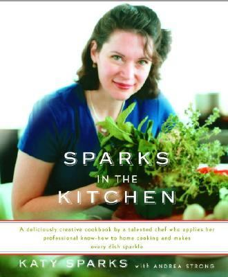 Sparks in the Kitchen   2006 9781400043552 Front Cover