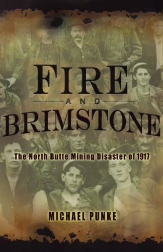 Fire and Brimstone The North Butte Mining Disaster Of 1917  2006 (Annotated) 9781401301552 Front Cover