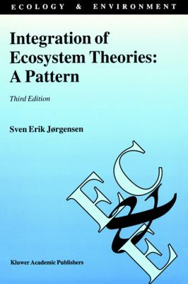 Integration of Ecosystem Theories A Pattern 3rd 2002 (Revised) 9781402007552 Front Cover