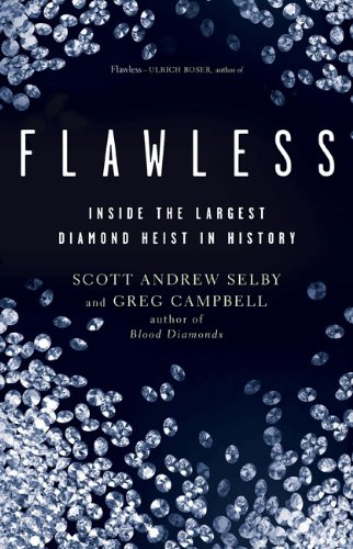 Flawless Inside the Largest Diamond Heist in History  2012 9781402797552 Front Cover